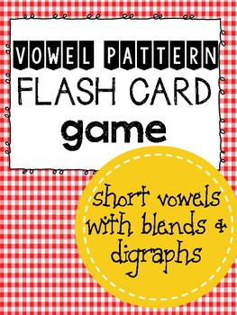 Short Vowel Pattern Flash Cards Game (digraphs and blends)