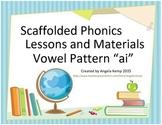 "Vowel Pattern ""ai"" Scaffolded Instruction (Vowel Teams)"