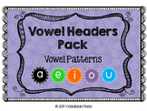 Vowel Patterns- Headers Pack