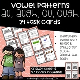 Vowel Patterns au, ou, augh, & ough Task Cards