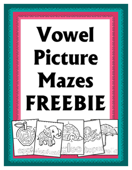 Vowel Picture Mazes FREEBIE