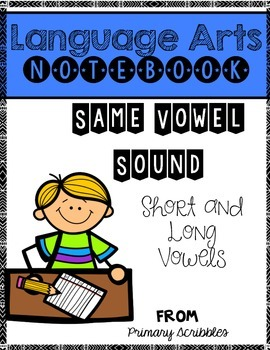 Vowel Sounds Short and Long Vowels Language Arts Notebook