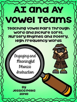 Vowel TEAM AI and AY:  Phonics with WORD SORTS, NURSERY RHYMES, and WORD WORK