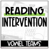 Vowel Teams Reading Intervention