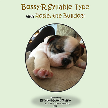 Bossy R / R-Controlled Syllable Type with Rosie the Bulldog!