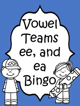 Vowel Team ee and ea Bingo