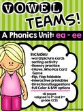 Vowel Teams! A Phonics Unit: ea - ee