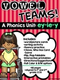 Vowel Teams! A Phonics Unit: ey-ie-y