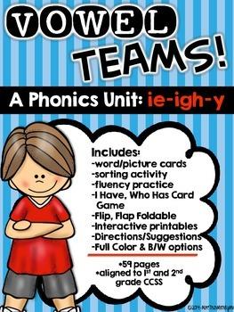 Vowel Teams! A Phonics Unit: ie - igh - y