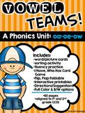Vowel Teams! A Phonics Unit: oa - oe - ow