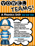 Vowel Teams! A Phonics Unit: oa - oe - ow