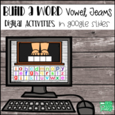 Vowel Teams Build a Word DIGITALLY for Google Slides and C