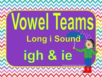 Vowel Teams IGH & IE Long i Power Point & Printables