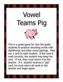 Vowel Teams Pig Game