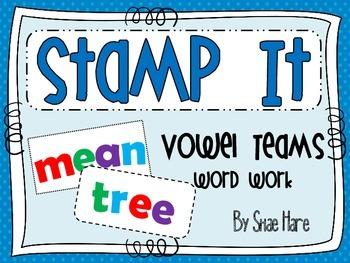 Vowel Teams {Stamp It} Word Work [Reading] Station Center