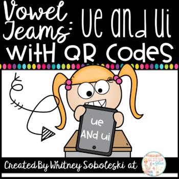 Vowel Teams With QR Codes- UI and UE