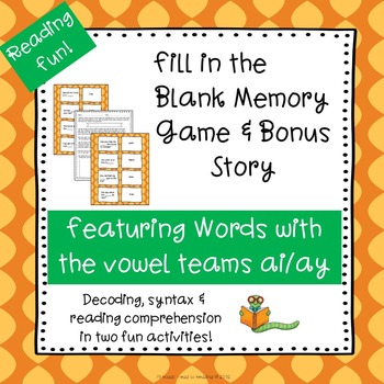 Vowel Teams ai & ay  Fill-in-the-Blank Memory Game & Bonus Story