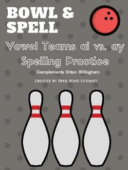 Vowel Teams:  ai vs. ay Bowl & Spell