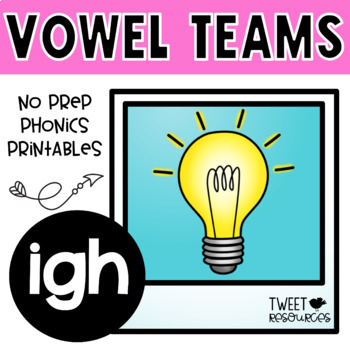 IGH Vowel Teams No Prep Phonics Printables with Color Posters!