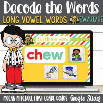 Vowel Teams ui, ue, and ew Turtle out the Words using Google Slides