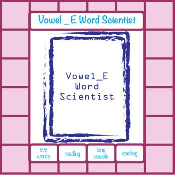 Vowel _ E Word Scientist