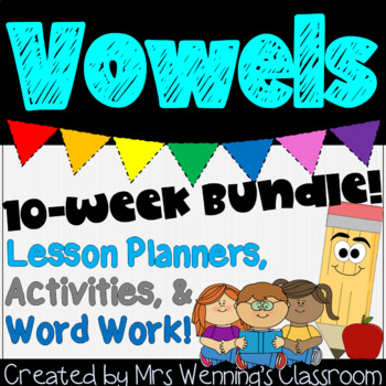 Vowels Bundle! 10 Weeks of Lesson Plans & Activities with Short & Long Vowels!