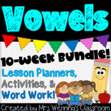 Vowels Bundle! 10 Weeks of Lesson Planners & Activities for Short & Long Vowels!