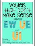 Vowels that Don't Make Sense: EW, UE, and UI