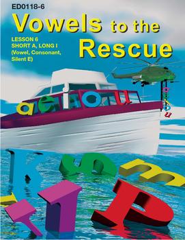 Vowels to the Rescue SHORT A, LONG I, (VOWEL, CONSONANT SILENT E)