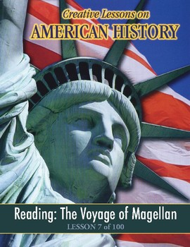 Voyage of Magellan, AMER. HIST. LESSON 7 of 100 Critical Thinking+Map Ex+Contest