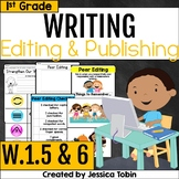 W.1.5 and W.1.6- Revising and Editing Practice, Publishing Writing 1st Grade