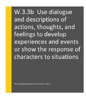 W.3.3.b Use dialogue and descriptions of actions, thoughts, and feelings...