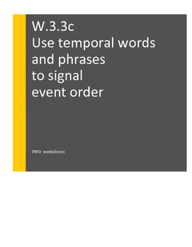 W.3.3.c Use temporal words and phrases to signal event order: TWO worksheets