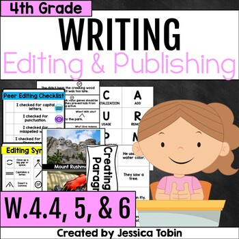 W.4.4 W.4.5 W.4.6 Editing, Revising, and Publishing Writing 4th Grade