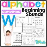 W Beginning Sound Letter of The Week Activity Pack