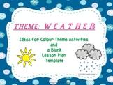 W E A T H E R: Ideas for Weather Theme and a Blank Lesson