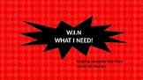 W.I.N. - Whatever I Need!
