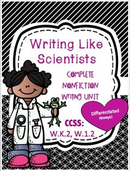 W.K.2 -W.1.2 NONFICTION WRITING LIKE SCIENTISTS!