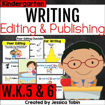 W.K.5 and W.K.6- Editing and Publishing Writing Kindergarten