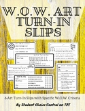 W.O.W. Art Turn-In Slips