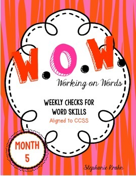 W.O.W.  - Working on Words   (Weekly Language Review) MONTH 5