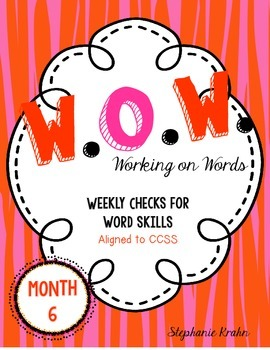 W.O.W.  - Working on Words   (Weekly Language Review) MONTH 6
