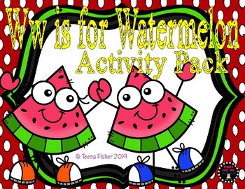W is for Watermelon Activity Pack Alphabet Common Core Pre
