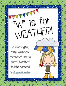 """W"" is for Weather! An Adorable and Easy-to-Use Unit for Little Learners"