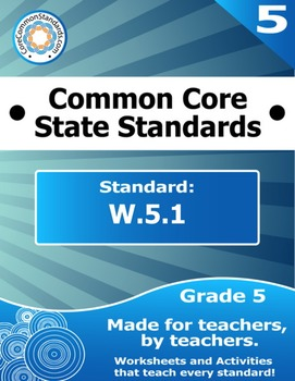 W.5.1 Fifth Grade Common Core Bundle - Worksheet, Activity, Poster, Assessment