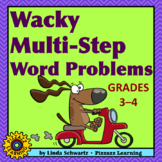 WACKY MULTI-STEP WORD PROBLEMS • GRADES 3–4