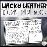WEATHER IDIOMS Interactive Mini Book + Literal vs. Figurative Anchor Chart