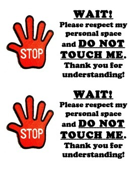 WAIT! Printable sign to alert others of student's need for personal space!