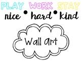 Classroom Quote : Play Nice, Work Hard, Stay Kind