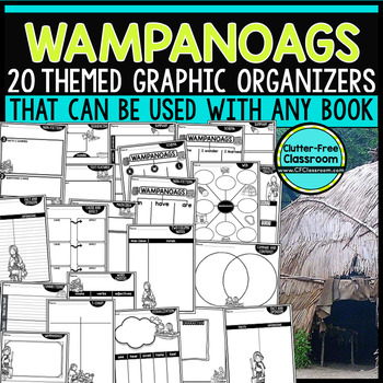 WAMPANOAGS | Graphic Organizers for Reading | Reading Graphic Organizers